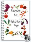 Rezepte für fleischlose Tage - Teil 1
