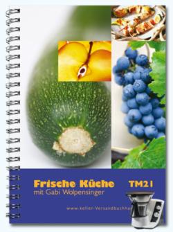 Frische Küche für TM 21 mit Gabi Wolpensinger