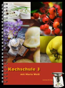 Kochschule 3 mit Maria Weiß